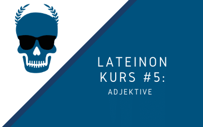 Kurs #5: Adjektive [verfügbar ab Dezember 2021]