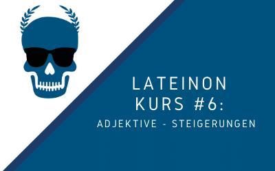 Kurs #6: Adjektive – Steigerungen [verfügbar ab August 2021]