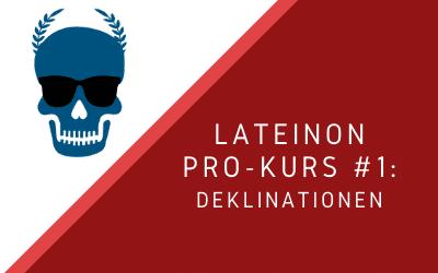 lateinon-kurse-pro-1-deklinationen