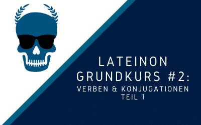 lateinon-grundkurs2-verben-teil1