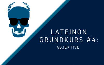 Grundkurs #4: Adjektive [verfügbar ab April 2021]